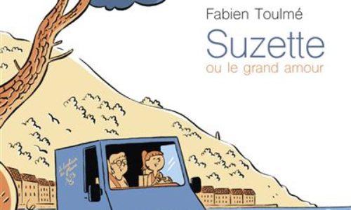 Suzette ou le grand amour de Fabien Toulmé